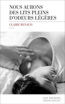 [Renaud, Claire] Nous aurons des lits pleins d'odeurs légères Cvt_no11
