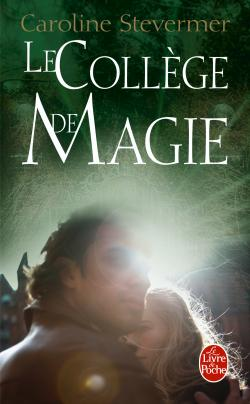 [Stevermer, Caroline] Le collège de magie - Tome 1 9rlir610