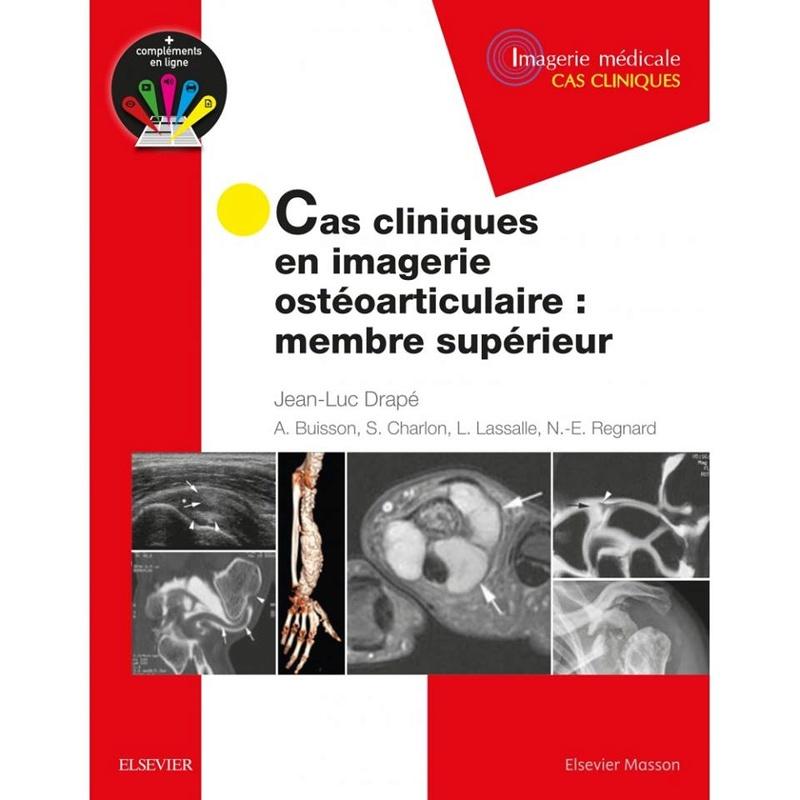 Cas cliniques en imagerie ostéoarticulaire : membre supérieur Date de Parution 04/04/2018 30725010