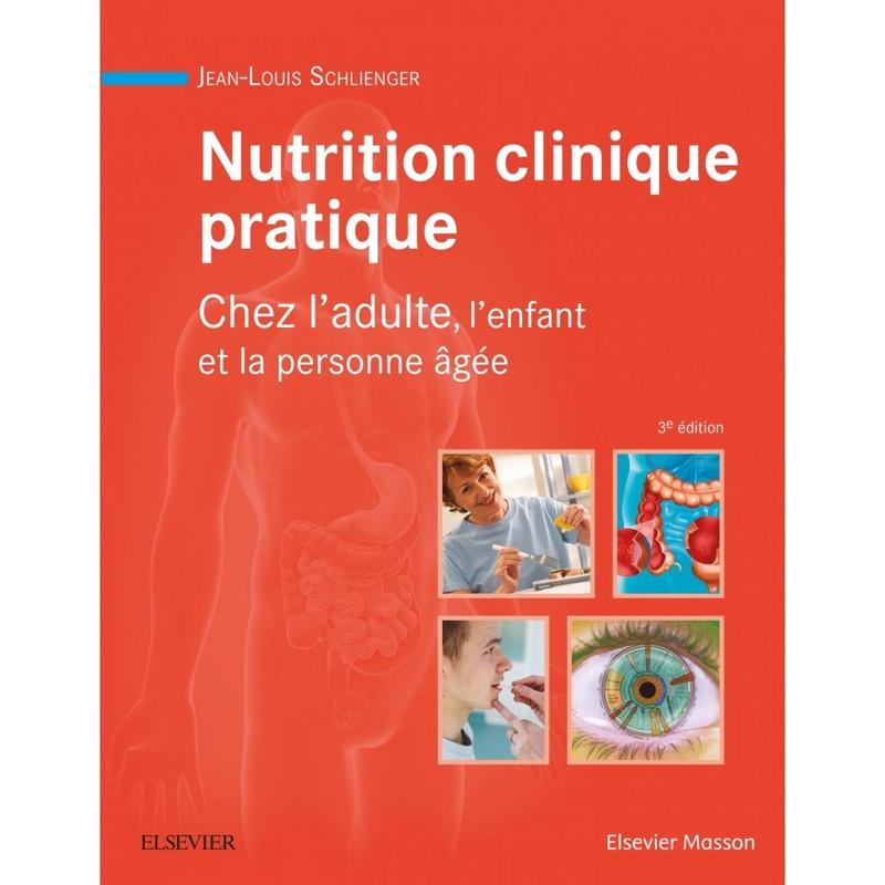 NUTRITION CLINIQUE PRATIQUE Chez l'adulte, l'enfant et la personne âgée (mars 2018)  Nutrit10