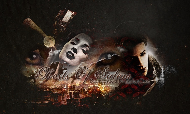 [The Ghosts Of Salem : J e r u s a l e m] New10