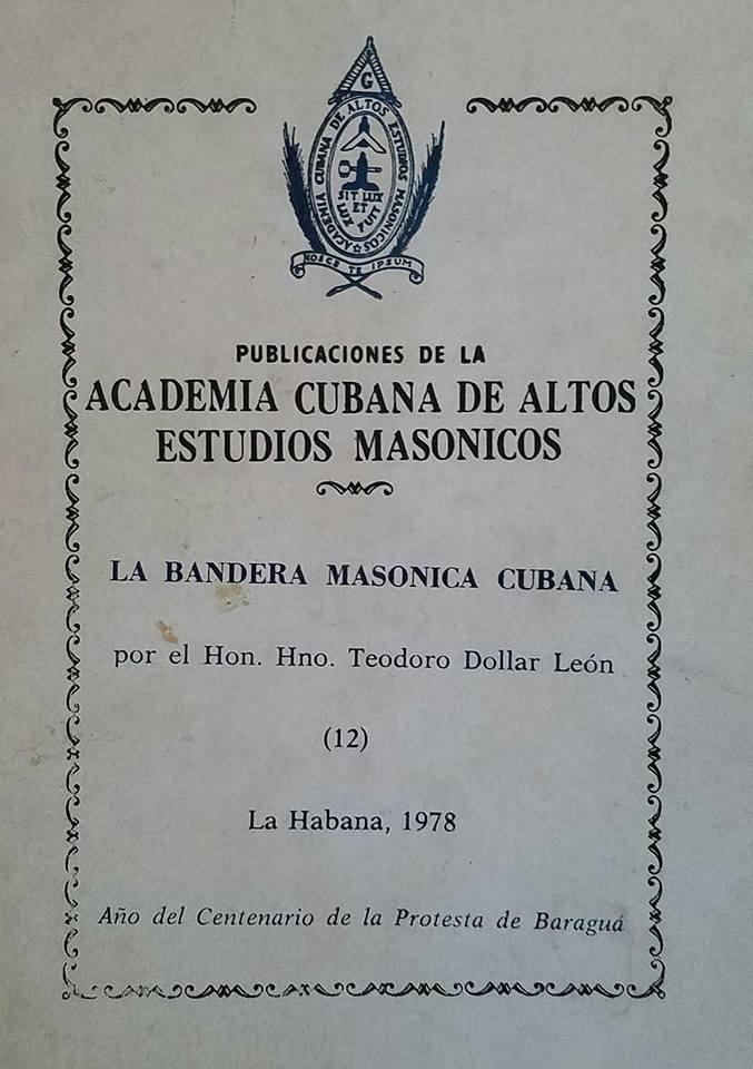 LA BANDERA MASONICA CUBANA  ***  Por el V.·.H.·. HERMANO TEODORO ANDRES DOLLAR LEON 27858610