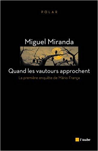 [Miranda, Miguel] Quand les vautours approchent 314v4u10