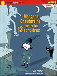 [Arthur, Clair] Germaine Chaudeveine - Tome 6 : Morgana Chaudeveine contre les 13 sorcières 51dwoy10