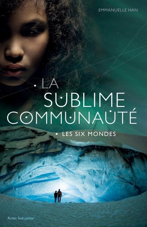 [Han, Emmanuelle] La sublime communauté - Tome 2 : Les six mondes Couv1710