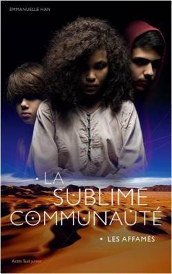 [Han, Emmanuelle] La sublime communauté - tome 1 : les affamés Couv2510