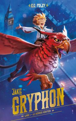 [Foley, E.G. ] Jake Gryphon - Livre I : le dernier héritier Cover130