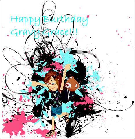 Happy burthday! Gravy_10