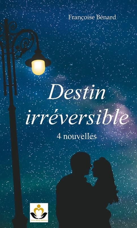 [Bénard, Françoise] Destin irréversible 00522110