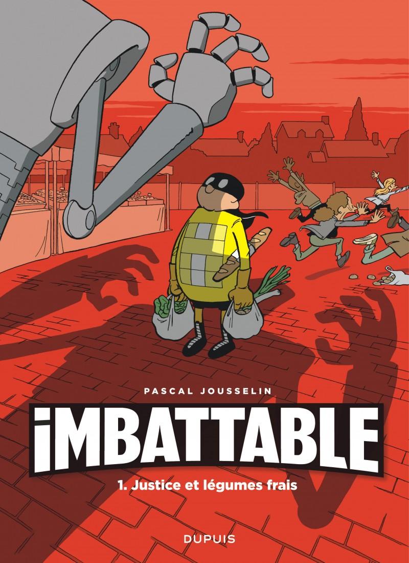 Imbattable - Tome 1: Justice et légumes frais [Jousselin, Pascal ] 97828010