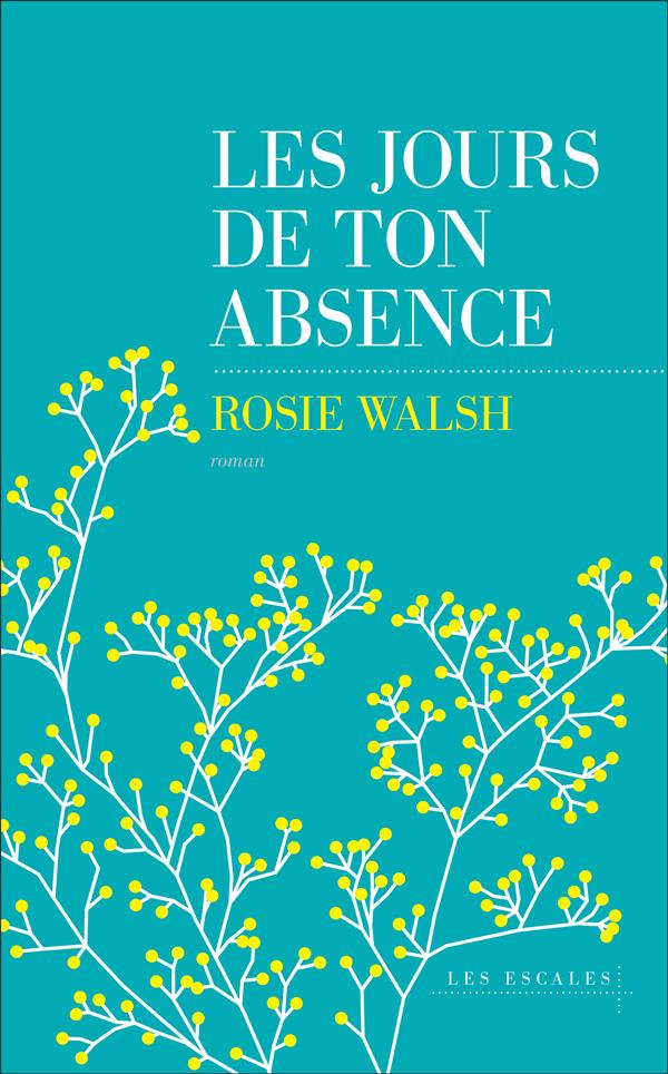 [Walsh, Rosie] Les jours de ton absence Couv_m10