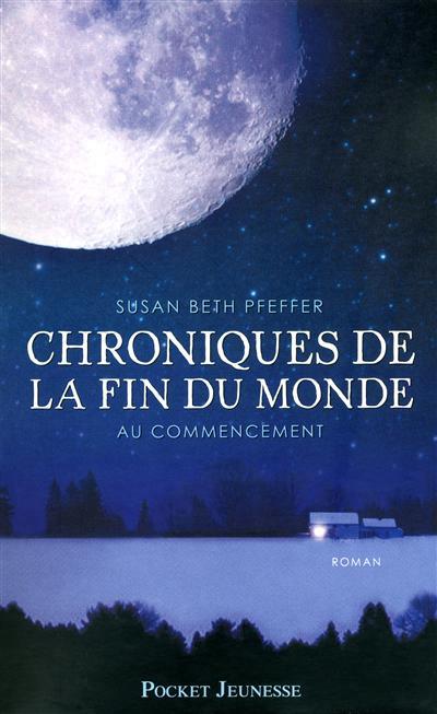 CHRONIQUES DE LA FIN DU MONDE (Tome 1) AU COMMENCEMENT de Susan Beth Pfeffer 97822611