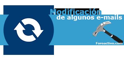 Info: Modificación de algunos e-mails enviados a vuestros foros Asdfas12