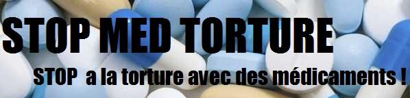 STOP MED TORTURE / SMT : STOP A LA TORTURE AVEC DES MEDICAMENTS !!! Stop_a11