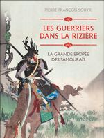 Les guerriers dans la rizière : la grande épopée des samouraïs 150x2010