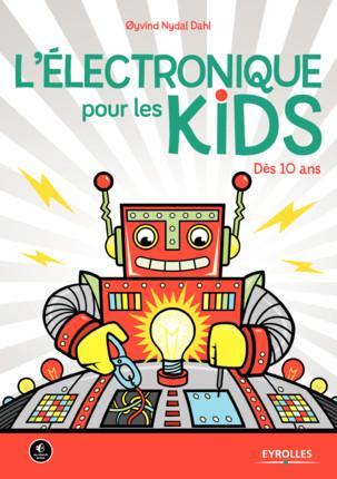 L'électronique pour les KIDS : un livre pour petits et grands 97822110