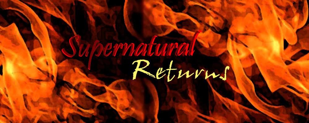 Supernatural Returns