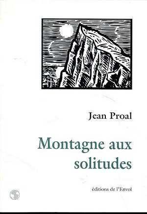 [Proal, Jean] Montagne aux solitudes Montag13
