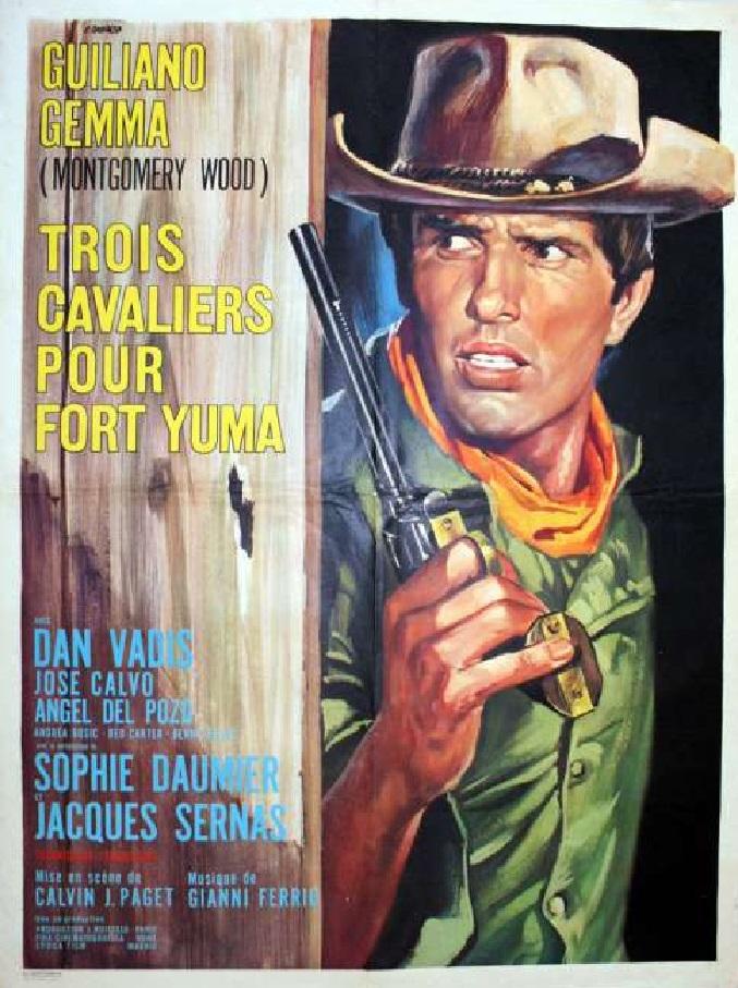 3 cavaliers pour Fort Yuma . Per Pochi Dollari Ancora . 1966 . Giorgio Ferroni. 02000210