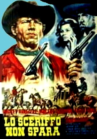 Le shérif ne tire pas . Lo sceriffo che non spara . 1965 . Jose-Luis Monter et Renato Polselli 789cdc10