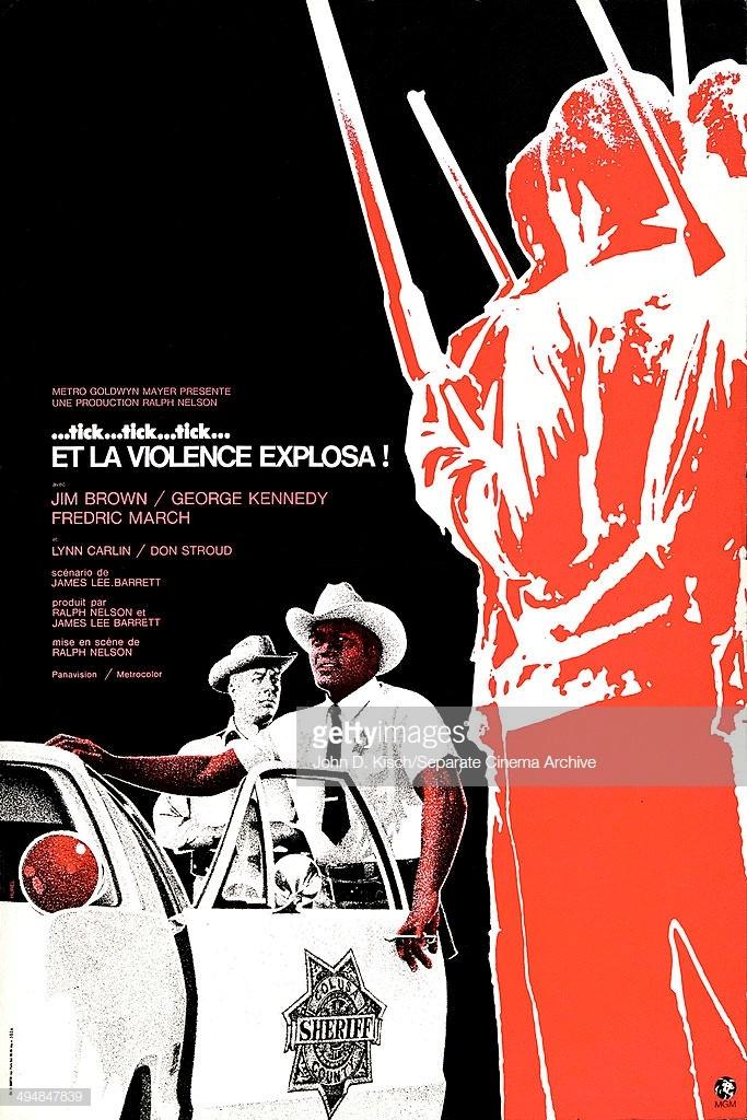 Tick... Tick... Tick et la violence explosa - ...Tick... Tick... Tick - 1970 - Ralph Nelson Gettyi10