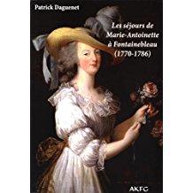 Les séjours de Marie-Antoinette à Fontainebleau, de Patrick Daguenet 51wrqh10