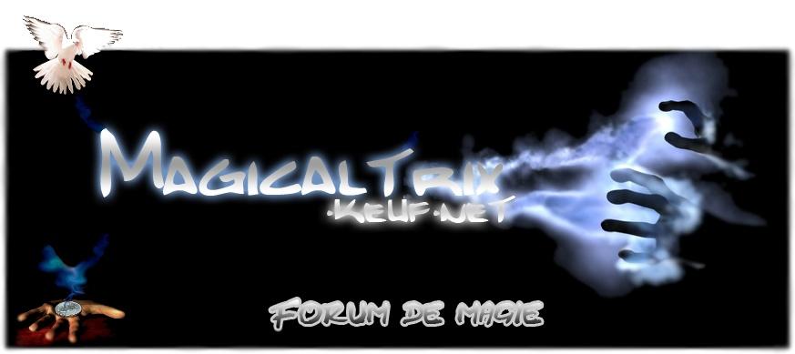 ♣♠ MagicalTrix ♦♥ : Site de magie