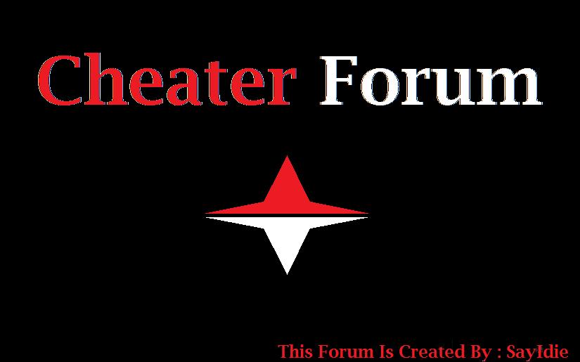 Cheater Forum