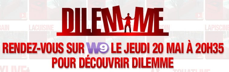 Dilemme commence dès ce soir sur W9 Dilemm11