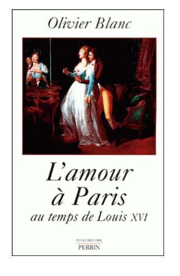 L'amour à Paris au temps de Louis XVI, de Olivier Blanc Captur33