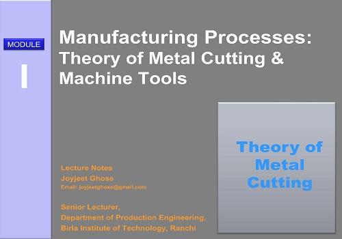 محاضرة بعنوان Manufacturing Processes - Theory of Metal Cutting & Machine Tools  T_m_c_10