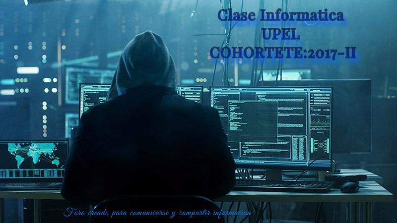 Clase Informatica UPEL COHORTE:2017-II