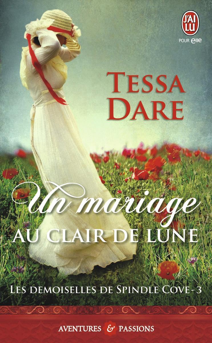 DARE Tessa - LES DEMOISELLES DE SPINDLE COVE - Tome 3 : Un mariage au clair de lune Spindl10