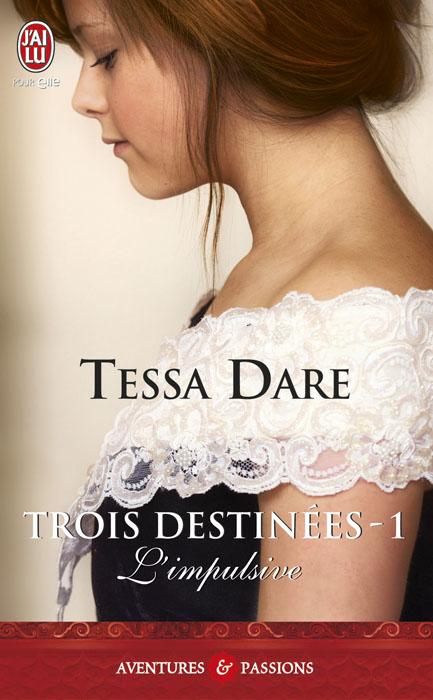DARE Tessa - TROIS DESTINEES - Tome 1 - L'impulsive Trois_10
