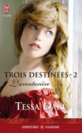 DARE Tessa - TROIS DESTINEES - Tome 2 - L'Aventurière Trois_11