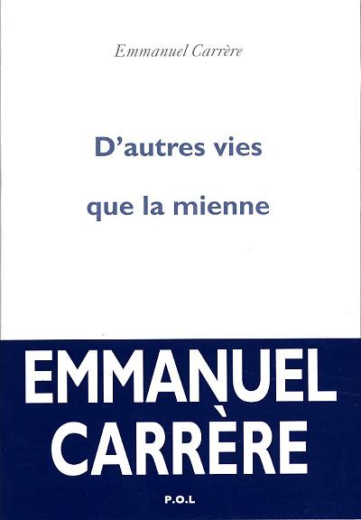 [Carrère, Emmanuel]  D'autres vies que la mienne D_autr10