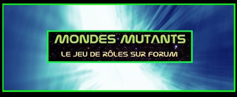 MONDES MUTANTS :  Le jeu de rôles générique