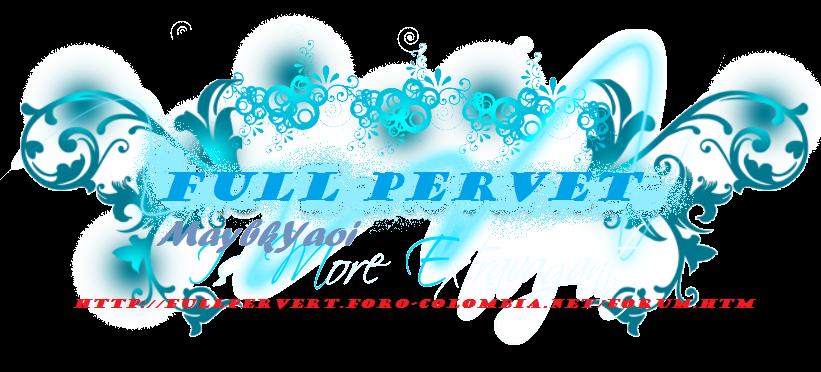 ♥♥ Full Pervert ♥♥