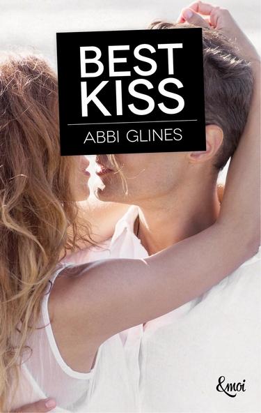 Rosemary Beach - Tome 12 : Best Kiss (Captain & Rose) d'Abbi Glines Best_k10
