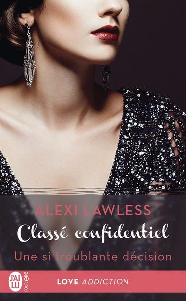 Classé confidentiel - Tome 3 : Une si troublante décision d'Alexi Lawless Classy12