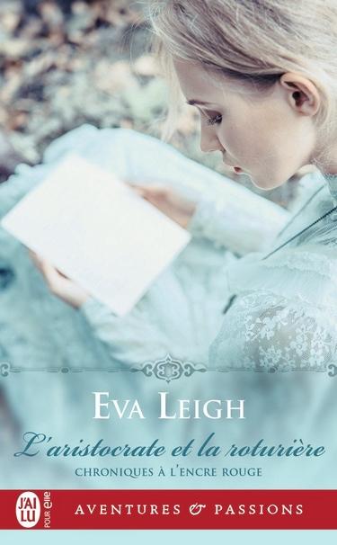 Chroniques à l'encre rouge - Tome 1 : L'aristocrate et la roturière d'Eva Leigh Eva11