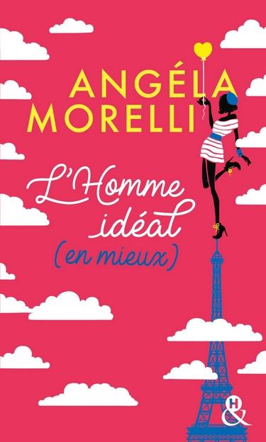Les Parisiennes - Tome 1 : L'homme idéal... (en mieux) - Angela Morelli Idyal10