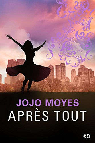 Avant toi - Tome 3 : Après tout de Jojo Moyes Jojo10