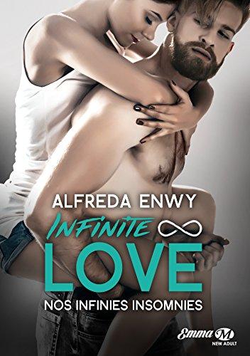 Infinite Love - Tome 4 : Nos infinies insomnies d'Alfreda Enwy Nos_in10