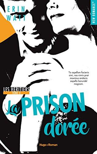 Les Héritiers - Tome 3 : La prison dorée d'Erin Watt  Prison10