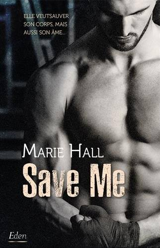 Un moment - Tome 1 : Save me de Marie Hall Save10