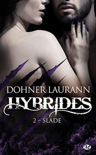 Hybrides - Tome 2 : Slade de Laurann Dohner Slade10