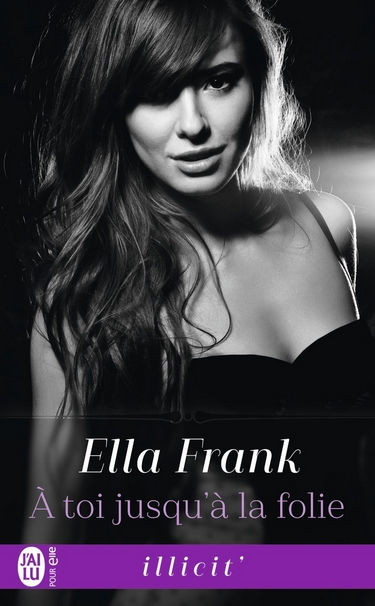 À toi jusqu'à la folie de Ella Frank Yo_toi10