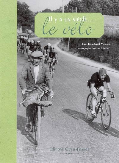 """[Je vends] Livre """"Il y a un siècle... le vélo"""" 97827310"""