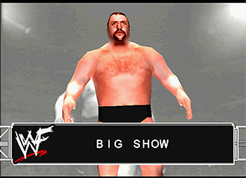 === Big Show, The === Wwf_sm16